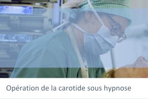 Intervention de la carotide sous hypnose : le film !